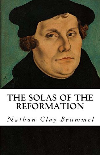 The Solas of the Reformation: The Core Doctrines of Protestantism