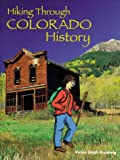 Hiking Through Colorado History, Vickie Leigh Krudwig, 1565792947