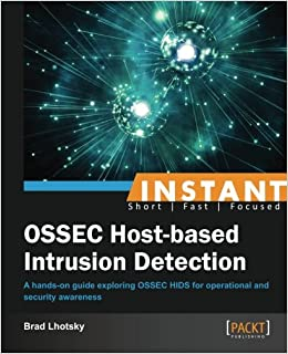 Instant OSSEC Host-based Intrusion Detection System English Edition