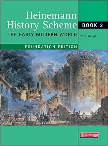 Heinemann History Scheme Foundation Book 2: The Early ModernWorld