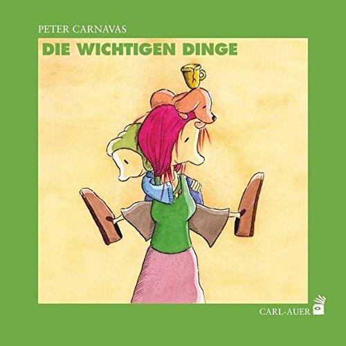 Die wichtigen Dinge Gebundenes Buch – 10. März 2015 Peter Carnavas Carl-Auer Verlag GmbH 3849700674 Stimmungen und Gefühle