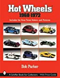 Hot Wheels, 1968-1972: Includes Gran Toros, History and Pictures (A Schiffer Book for Collectors)