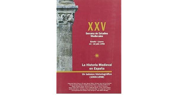 LA HISTORIA MEDIEVAL EN ESPAÑA, UN BALANCE HISTORIOGRAFICO: Amazon.es: Martin Duque, Angel Juan, Viguera Molins, M. Jesus: Libros