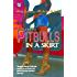 Pitbulls In A Skirt (The Cartel Publications Presents)