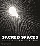 Sacred Spaces: Contemporary Religious Architecture