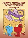 Funny Monsters Activity Book, Cheryl Nathan, 048643060X
