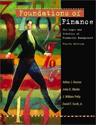Foundations of Finance: The Logic and Practice of Financial Management (4th Edition)