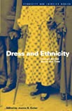 img - for Dress and Ethnicity: Change Across Space and Time (Ethnicity and Identity) book / textbook / text book