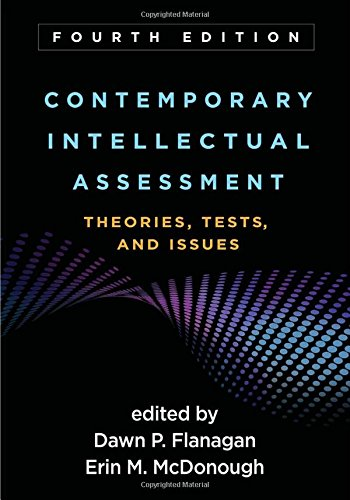 Contemporary Intellectual Assessment, Fourth Edition: Theories, Tests, and Issues