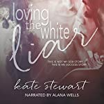 Loving the White Liar | Kate Stewart