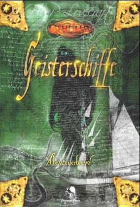 Geisterschiffe. Abenteuerband: Cthulhu-Rollenspiel. 1 Hntergrundteil und 5 Abenteuer