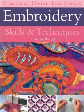 Embroidery Skills & Techniques (Practical Home Handbook) ()