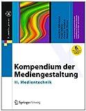 Kompendium der Mediengestaltung : II. Medientechnik, Böhringer, Joachim and Bühler, Peter, 364254584X