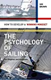 The Psychology of Sailing, Ian Brown, 1408124475
