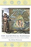 The Alchemical Mandala: A Survey of the Mandala in the Western Esoteric Traditions