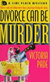 Divorce Can Be Murder, Victoria Pade, 0440226465