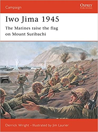 Iwo Jima 1945 The Marines Raise Flag On Mount Suribachi Campaign Derrick Wright Jim Laurier 9781841761787 Amazon Books