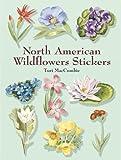 North American Wildflowers Stickers, Turi MacCombie, 0486432661