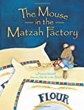 The Mouse in the Matzah Factory, Francine Medoff, 1580130488