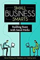 Small Business Smarts: Building Buzz with Social Media Front Cover