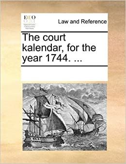 The court kalendar, for the year 1744. ...