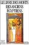 Le Livre des morts des anciens Egyptiens: Textes et vignettes du papyrus d'Ani par Rachet