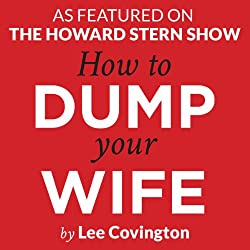 How to Dump Your Wife