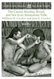 The Canela: Kinship, Ritual and Sex in an Amazonian Tribe (Case Studies in Cultural Anthropology)