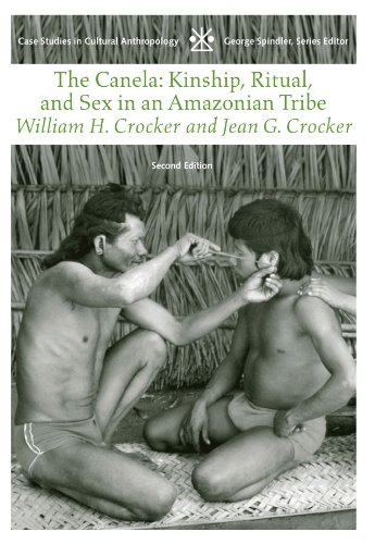 The Canela: Kinship, Ritual, and Sex in an Amazonian Tribe (Case Studies in Cultural Anthropology)