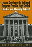 Leonard Covello and the Making of Benjamin Franklin High School, Michael C. Johanek and John L. Puckett, 1592135218