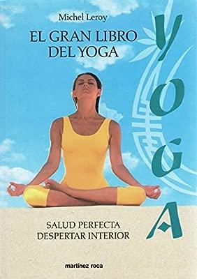 El gran libro del yoga: Amazon.es: Michel Leroy: Libros