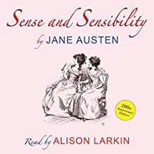 Sense and Sensibility by Jane Austen - 200th anniversary audio edition Audiobook by Jane Austen Narrated by Alison Larkin