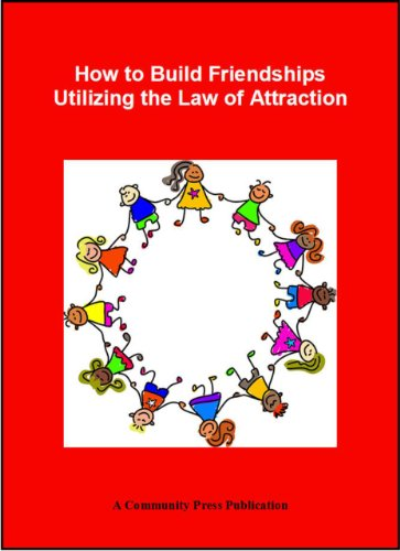 Build Friendships Utilizing the Law of Attraction