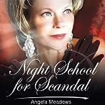 Night School for Scandal | Angela Meadows