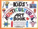 The Kids' Multicultural Art Book, Alexandra M. Terzian, 0913589721