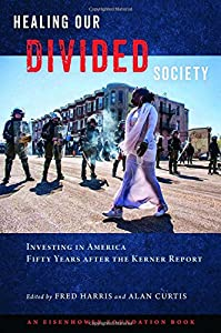Healing Our Divided Society: Investing in America Fifty Years after the Kerner Report from Temple University Press