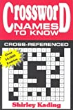 Crossword Names to Know, Shirley A. Kading, 1886225869