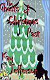 The Ghosts of Christmas Past, Kay Jefferson, 0971355347