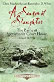 A Season of Slaughter, Chris Mackowski and Kristopher. D. White, 1611211484