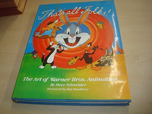 (That's All Folks: The Art of Warner Bros. Animation)