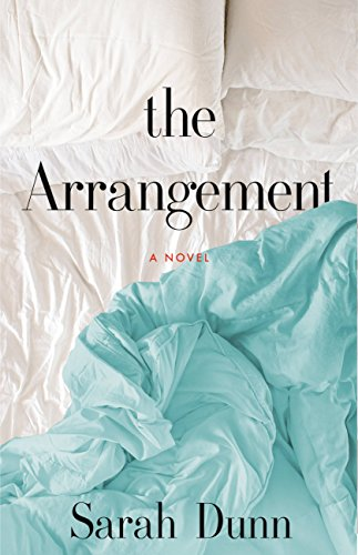 The Arrangement: A Novel by [Dunn, Sarah]