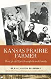img - for Kansas Prairie Farmer: The Life of Elijah Brumfield and Family book / textbook / text book
