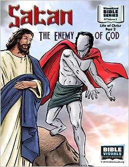 Satan, the Enemy of God: New Testament Volume 2: Life of Christ Part