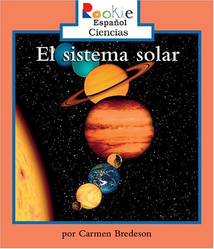 El Sistema Solar/the Solar System (Rookie Espanol Ciencias) (Spanish Edition) pdf epub