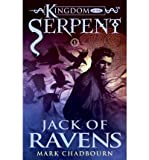 img - for [ { JACK OF RAVENS (KINGDOM OF THE SERPENT #01) - GREENLIGHT } ] by Chadbourn, Mark (AUTHOR) Mar-27-2012 [ Paperback ] book / textbook / text book