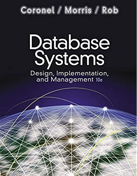 Amazon Com Database Systems Design Implementation And Management With Premium Website Printed Access Card And Essential Textbook Resources Printed Access Card 9781111969608 Coronel Carlos Morris Steven Rob Peter Books