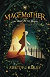 The Mage and the Magpie (Magemother) (Volume 1)