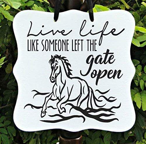 Live Like Someone Left The Gate Open Quote: Amazon.com: Live Life Like Someone Left The Gate Open