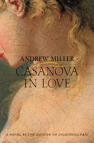 9780151004096 - Miller, Andrew: Casanova in Love - Livre