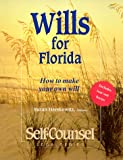 Wills for Florida: How to Make Your Own Will (Self-Counsel Legal Series)